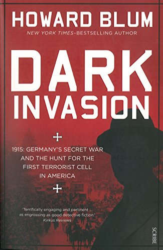9781922070555: Dark Invasion: 1915 - Germany's Secret War and the Hunt for the First Terrorist Cell in America