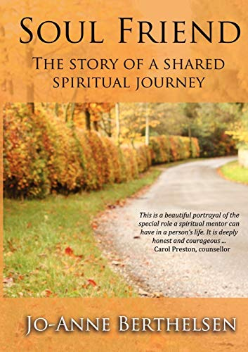 Soul Friend: The Story of a Shared Spiritual Journey: Jo-Anne Berthelsen