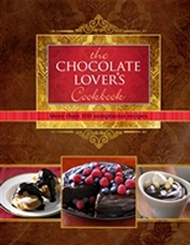 9781922083128: The Chocolate Lovers Cookbook - More than 100 sumptuous recipes