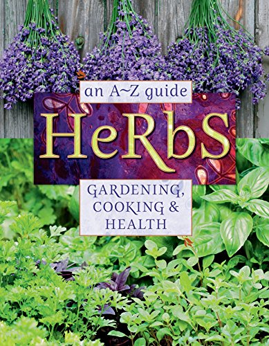 Herbs: An A-Z Guide to Gardening, Cooking & Health: Reader's Digest