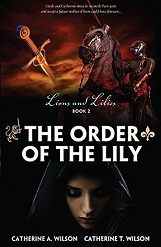 9781922086020: The Order of the Lily: Lions and Lilies Book 2 (Volume 2)