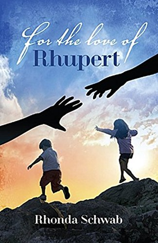 For the Love of Rhupert (Paperback): Rhonda Schwab