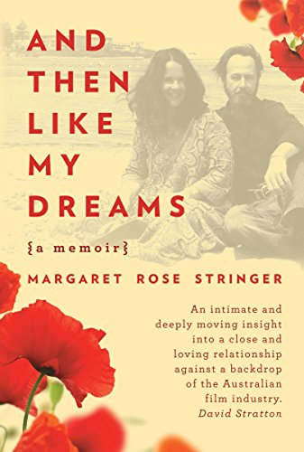 And Then Like My Dreams: Stringer, Margaret Rose
