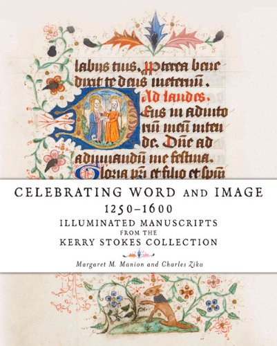 Celebrating Word and Image 1250–1600: Illuminated Manuscripts from the Kerry Stokes ...