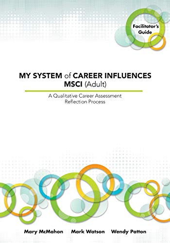 My System of Career Influences Msci (Adult): Facilitator's Guide: McMahon, Mary; Watson, Mark;...