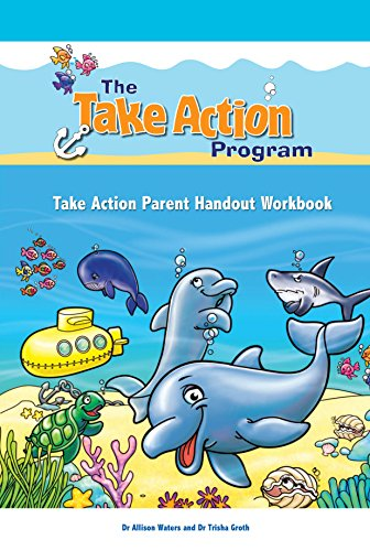 Take Action Parent Handout Workbook (Take Action Program): Allison Waters; Trisha Groth