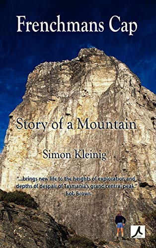 Frenchmans Cap: Story of a Mountain: Simon Kleinig