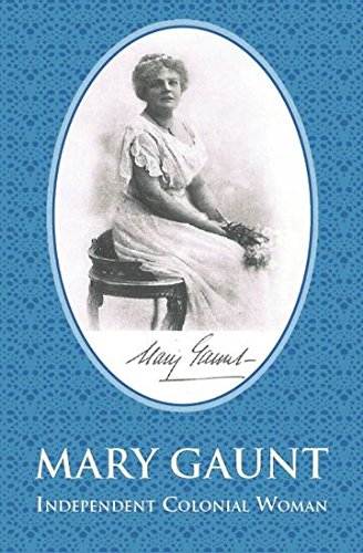 9781922129369: Mary Gaunt - Independent Colonial Woman