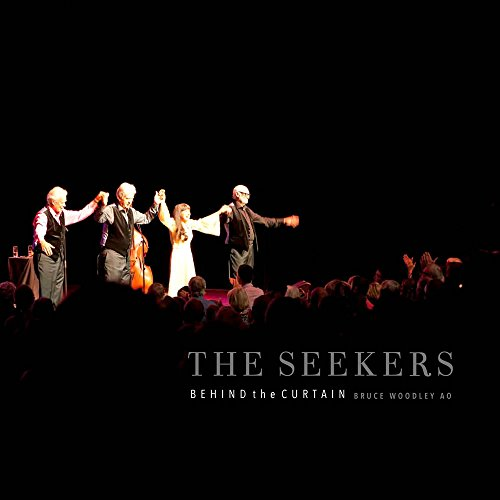 Behind the Curtain the Seekers (Hardcover): Bruce Woodley