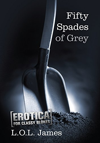 9781922132109: Fifty Spades of Grey (Erotica for Classy Dudes)