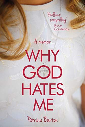 Why God Hates Me - A Memoir: Barton