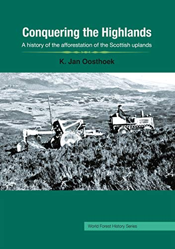 9781922144782: Conquering the Highlands: A history of the afforestation of the Scottish uplands