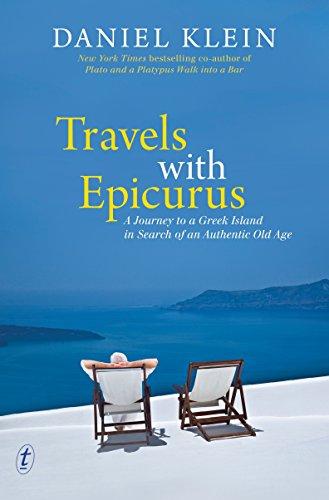 Travels with Epicurus (Paperback): Daniel Klein