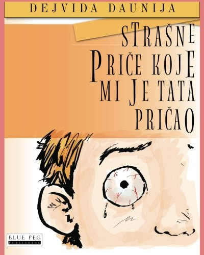9781922159229: Strasne Price Koje Mi Je Tata Pricao (Serbian Edition)
