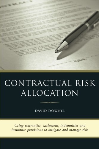 9781922159427: Contractual Risk Allocation: Using warranties, exclusions, indemnities and insurance provisions to mitigate and manage risk
