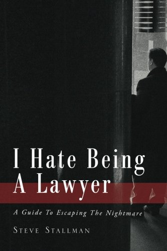 9781922159663: I Hate Being A Lawyer: A Guide To Escaping The Nightmare