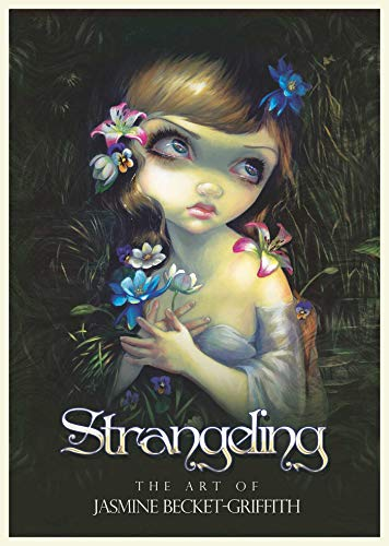 9781922161024: Strangeling: The Art of Jasmine Becket-Griffith