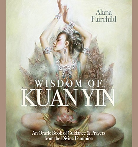 9781922161314: Wisdom of Kuan Yin: An Oracle Book of Guidance & Prayers from the Divine Feminine