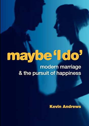 9781922168016: Maybe 'i Do': Modern Marriage and the Pursuit of Happiness