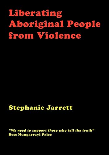9781922168139: Liberating Aboriginal People from Violence