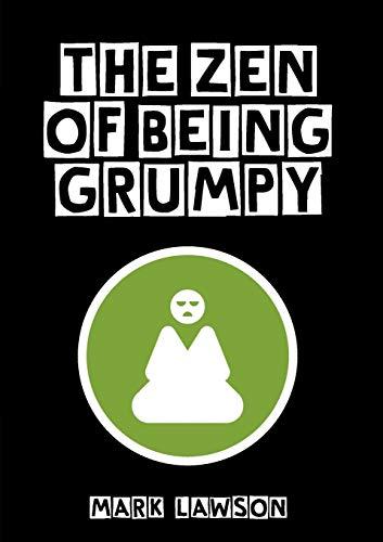 9781922168344: The Zen of Being Grumpy