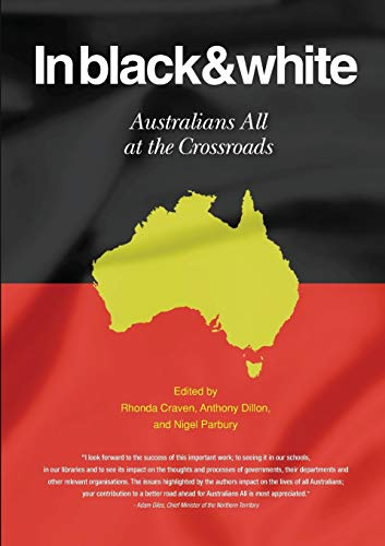 9781922168511: In Black & White Australians All at the Crossroads