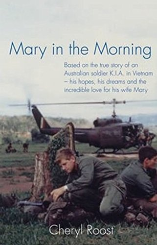 A Vietnam Soldier K.I.A. and His True Love... Mary in the Morning: Roost, Cheryl