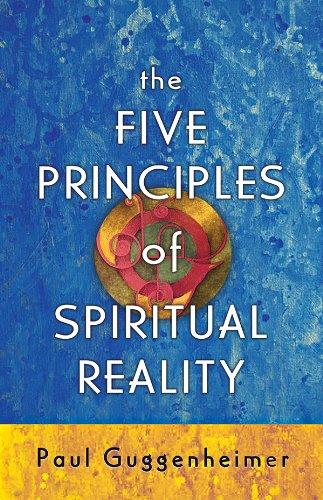 The Five Principles of Spiritual Reality: Guggenheimer, Paul