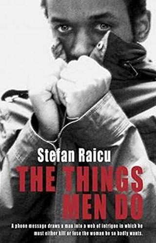 9781922175144: The Things Men Do: A phone message draws a man into a web of intrigue in which he must either kill or lose the woman he so badly wants.