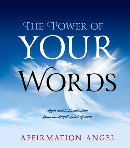 The Power of Your Words: Angel, Affirmation