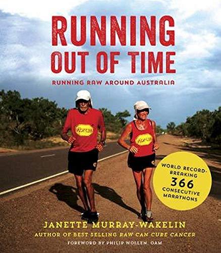 Running Out of Time: Running Raw Around Australia: Janette Murray-Wakelin