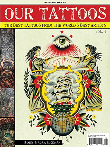 9781922178503: Our Tattoos: The Best Tattoos From The World's Best Artists - Volume 4