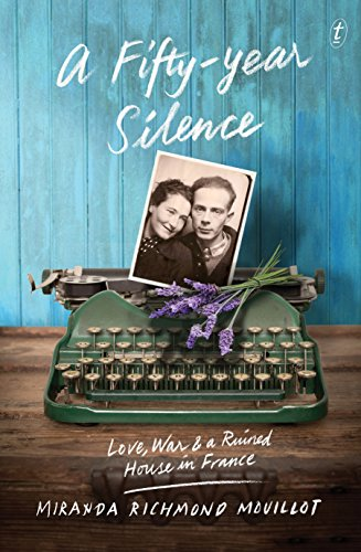 9781922182586: A Fifty-year Silence: Love, War and a Ruined House in France