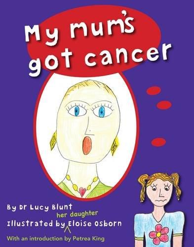 9781922190215: My Mum's Got Cancer