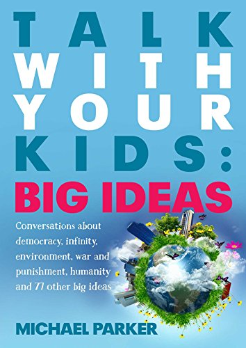 Talk With Your Kids - Big Ideas: Parker, Michael