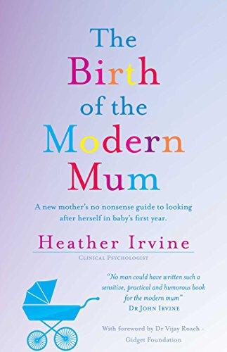 Birth of the Modern Mum: Irvine, Heather