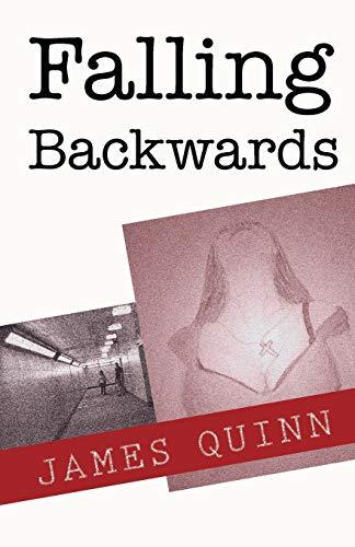 Falling Backwards: James Quinn