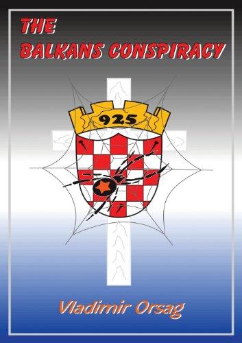 The Balkans Conspiracy (Paperback): Vladimir Orsag