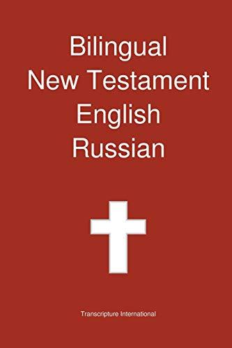Bilingual New Testament, English - Russian: Transcripture International