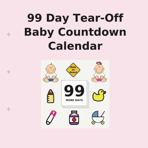 9781922217530: 99 Day Tear-Off Baby Countdown Calendar