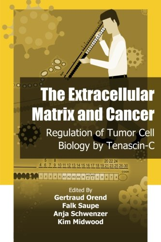 9781922227522: The Extracellular Matrix and Cancer: Regulation of Tumor Cell Biology by Tenasc