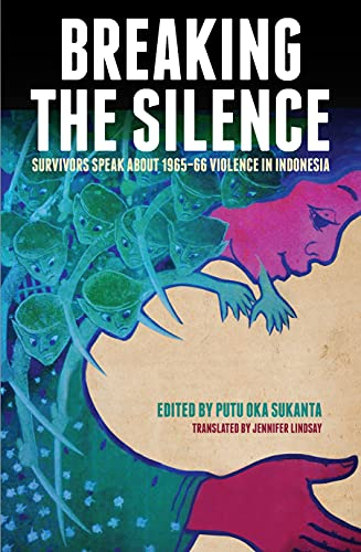 9781922235121: Breaking the Silence: Survivors speak about 1965-66 violence in Indonesia (Herb Feith Translation Series)