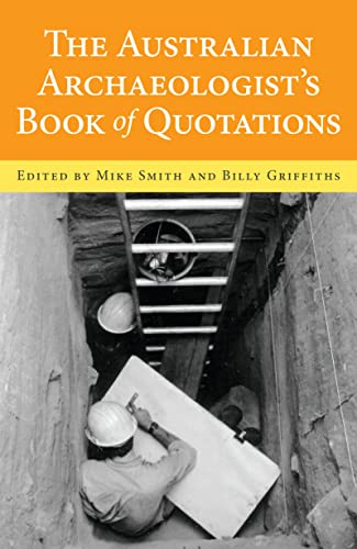 The Australian Archaeologist's Book of Quotations: Smith, Mike