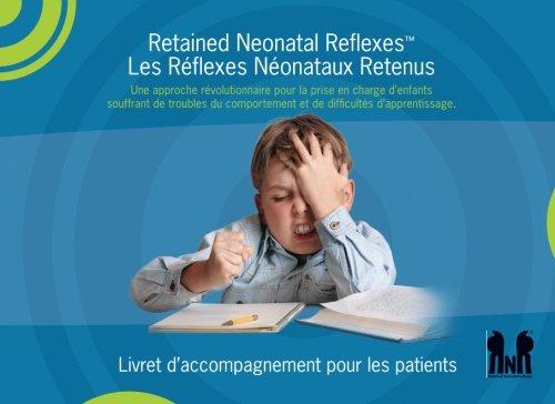 Retained Neonatal Reflexes? Les Réflexes Néonataux Retenus: Dr Susan Walker