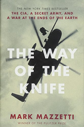 9781922247063: The Way of the Knife: The CIA, a Secret Army, and a War at the Ends of the Earth
