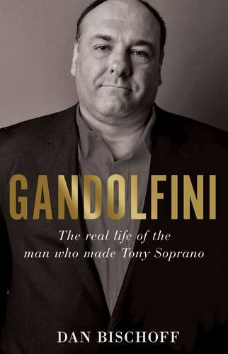9781922247322: Gandolfini: The Real Life of the Man Who Made Tony Soprano