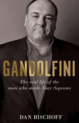 9781922247322: Gandolfini: the real life of the man who made Tony Soprano