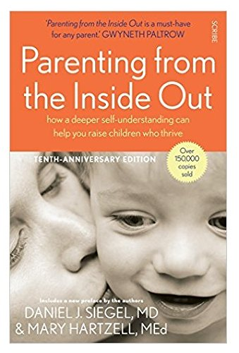 9781922247445: Parenting from the Inside Out: how a deeper self-understanding can help you raise children who thrive (Mindful Parenting)