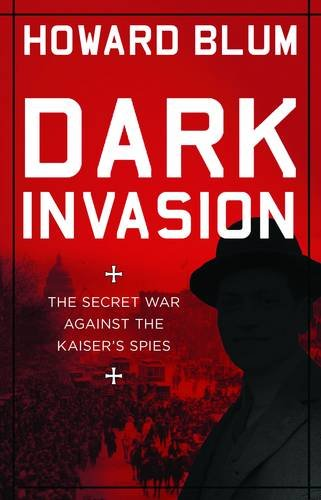 9781922247575: Dark Invasion 1915: Germany's Secret War and the Hunt for the First Terrorist Cell in America