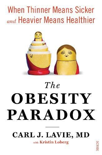 9781922247605: The Obesity Paradox: When Thinner Means Sicker and Heavier Means Healthier